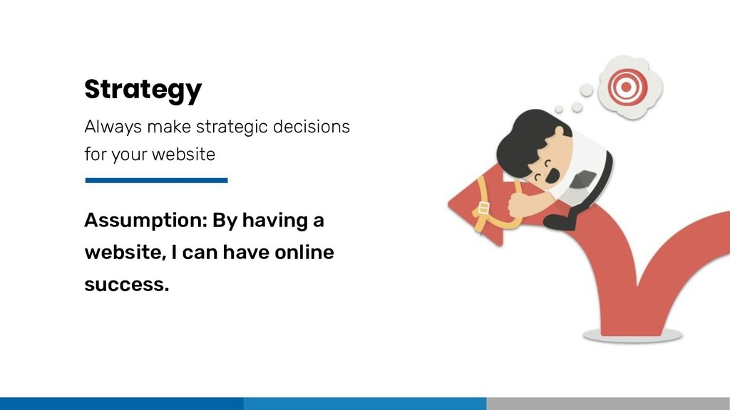 Strategy Always make strategic decisions for yo...