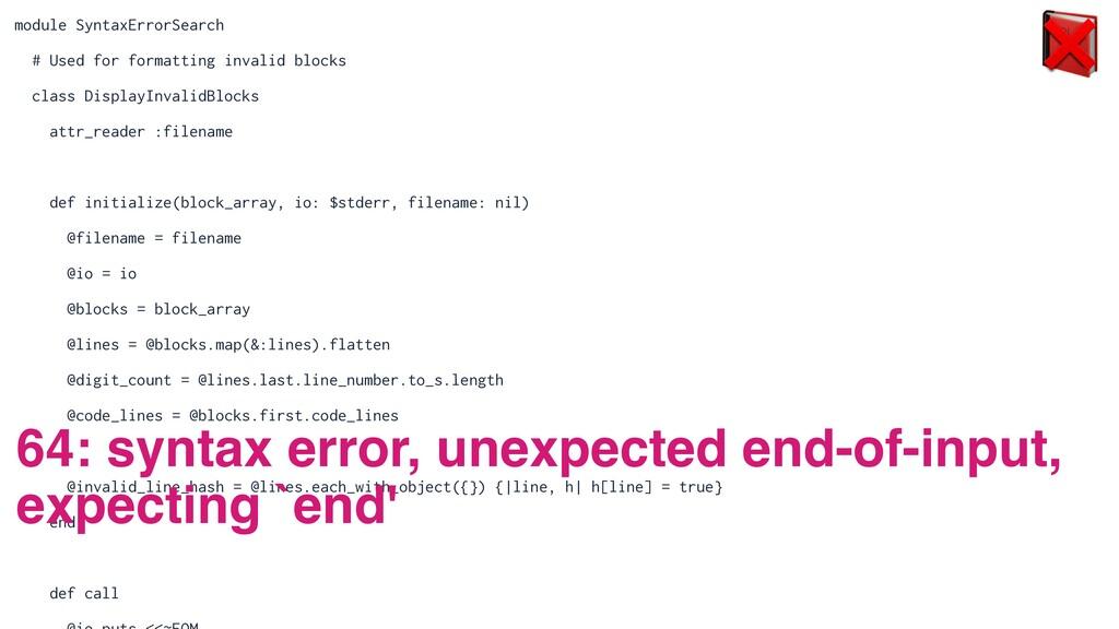 module SyntaxErrorSearch   # Used for formattin...