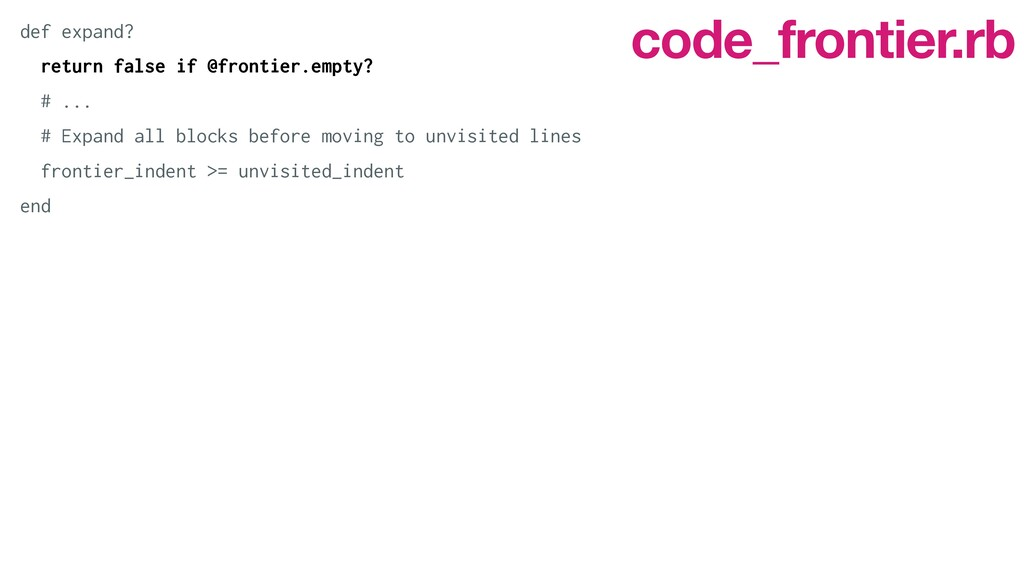 def expand?   return false if @frontier.empty? ...