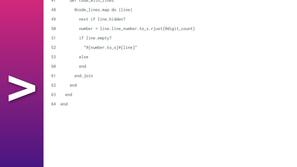 > 47 def code_with_lines   48 @code_lines.map d...