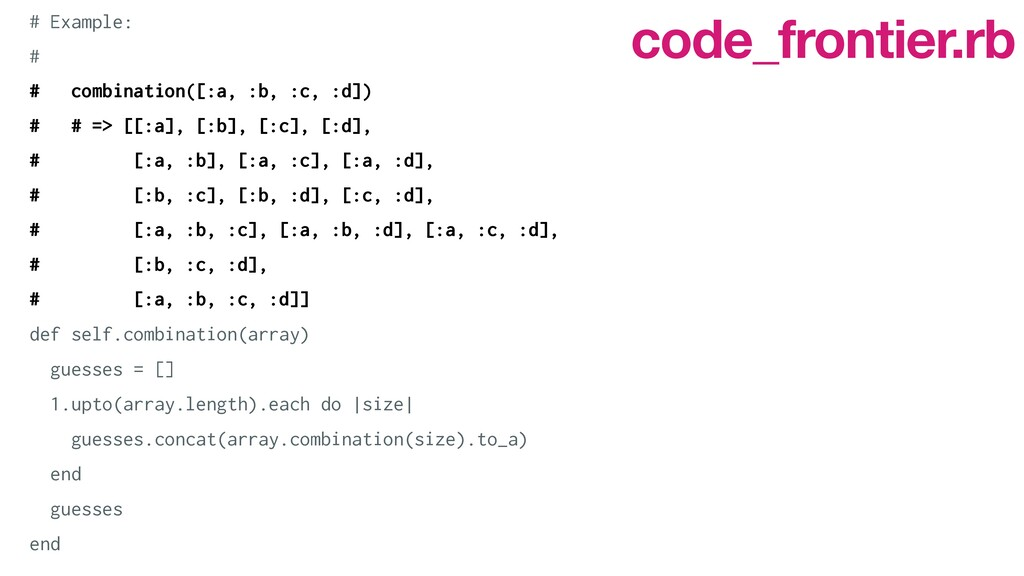 # Example:   #   # combination([:a, :b, :c, :d]...
