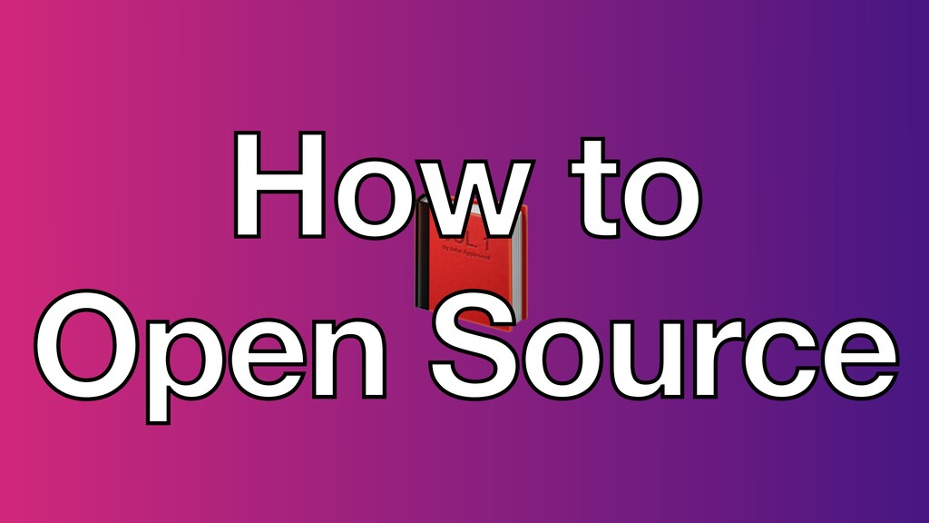 📕 How to Open Source