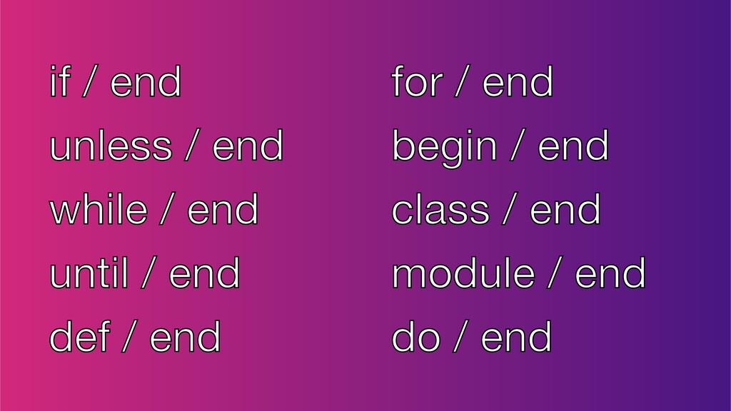 if / end  unless / end  while / end  until / en...