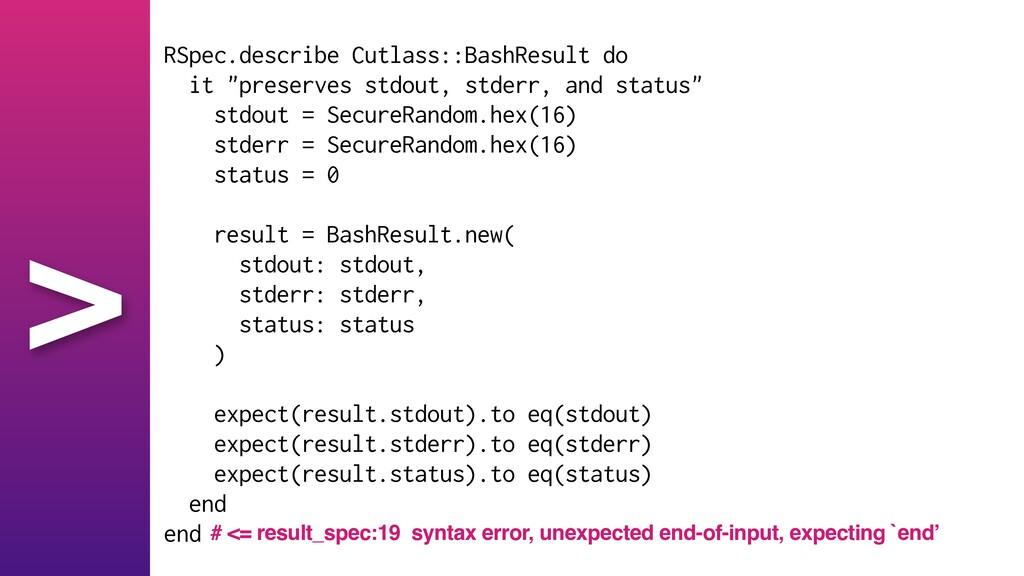 "> RSpec.describe Cutlass::BashResult do   it ""p..."