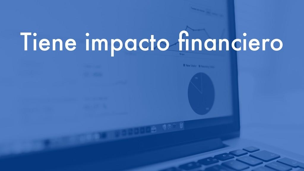 Tiene impacto financiero