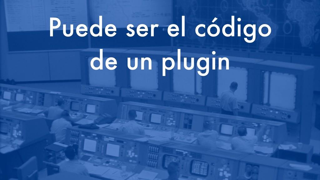 Puede ser el código de un plugin