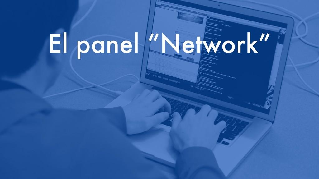 """El panel """"Network"""""""