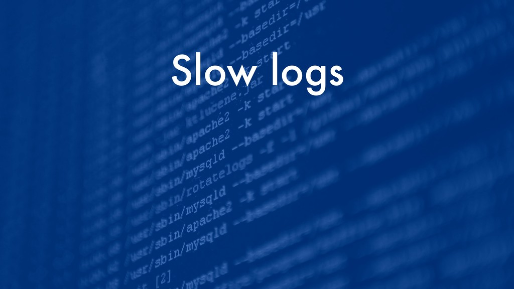 Slow logs