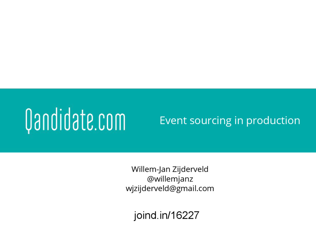 Event sourcing in production Willem-Jan Zijderv...