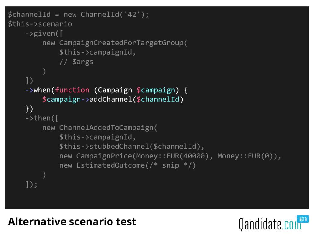 Alternative scenario test $channelId = new Chan...