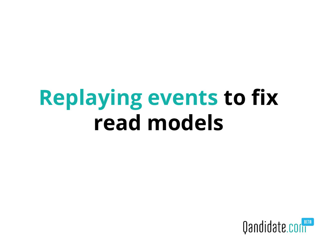 Replaying events to fix read models