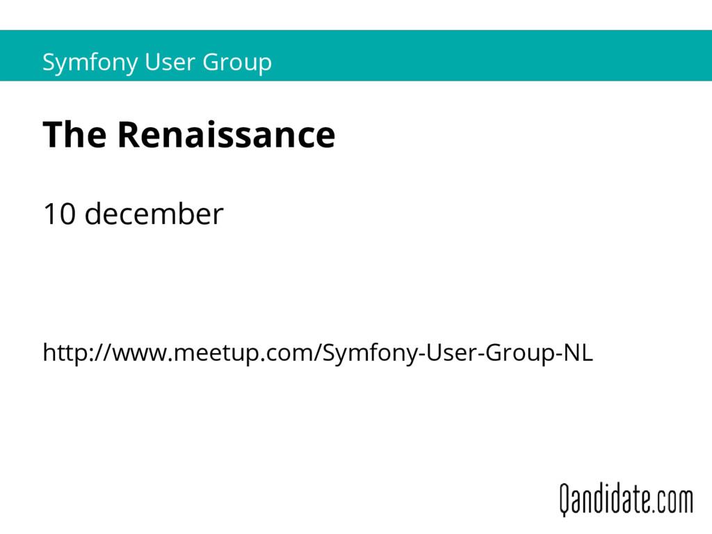 Symfony User Group The Renaissance 10 december ...