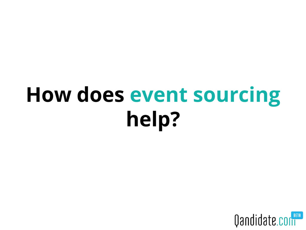 How does event sourcing help?