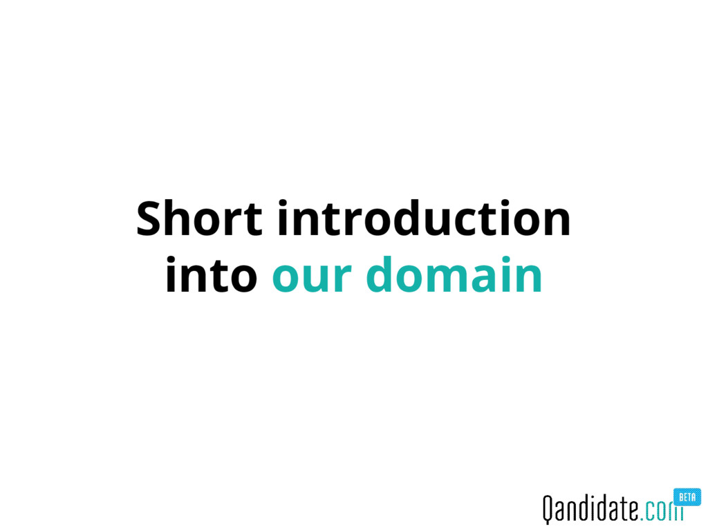 Short introduction into our domain