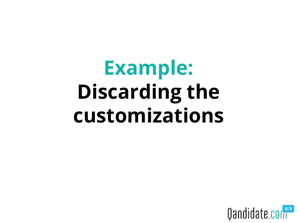 Example: Discarding the customizations