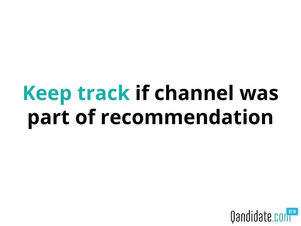 Keep track if channel was part of recommendation