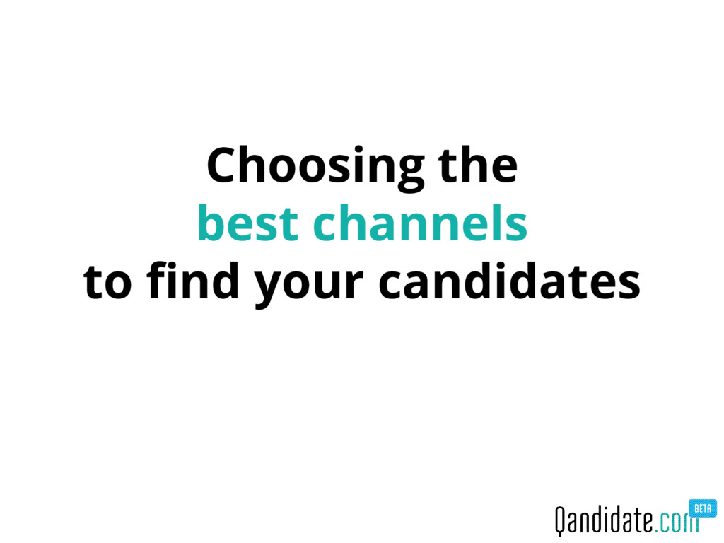 Choosing the best channels to find your candida...