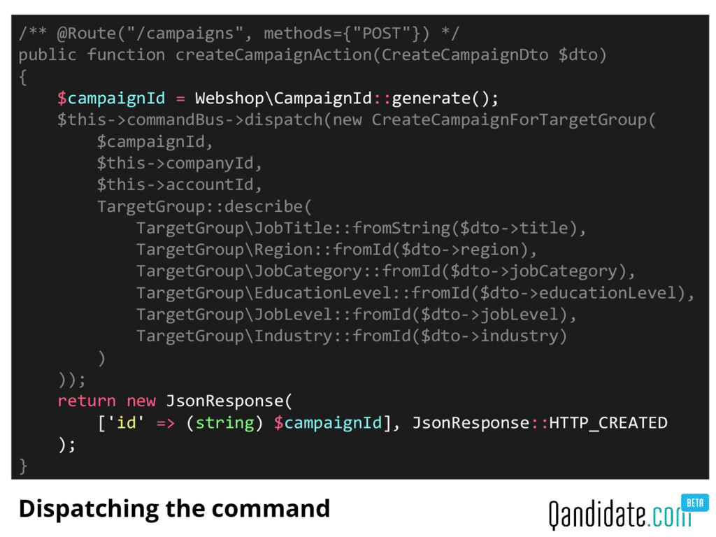 """Dispatching the command /** @Route(""""/campaigns""""..."""