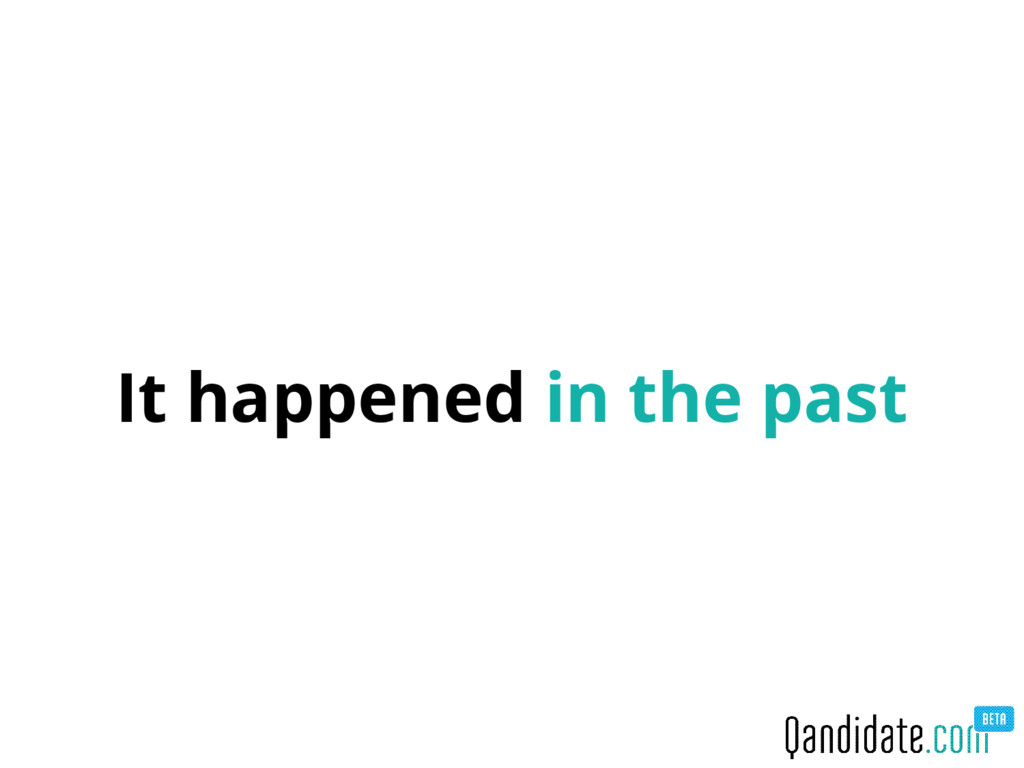 It happened in the past