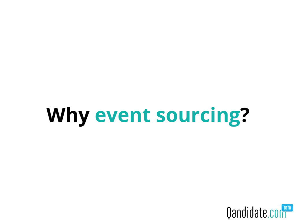 Why event sourcing?