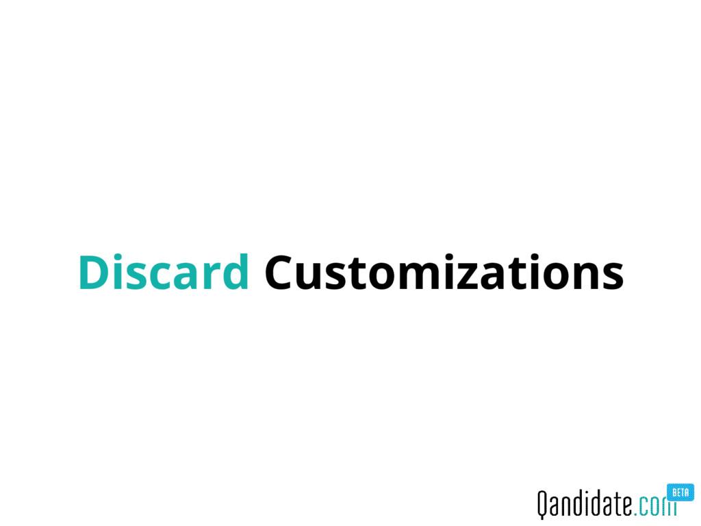 Discard Customizations