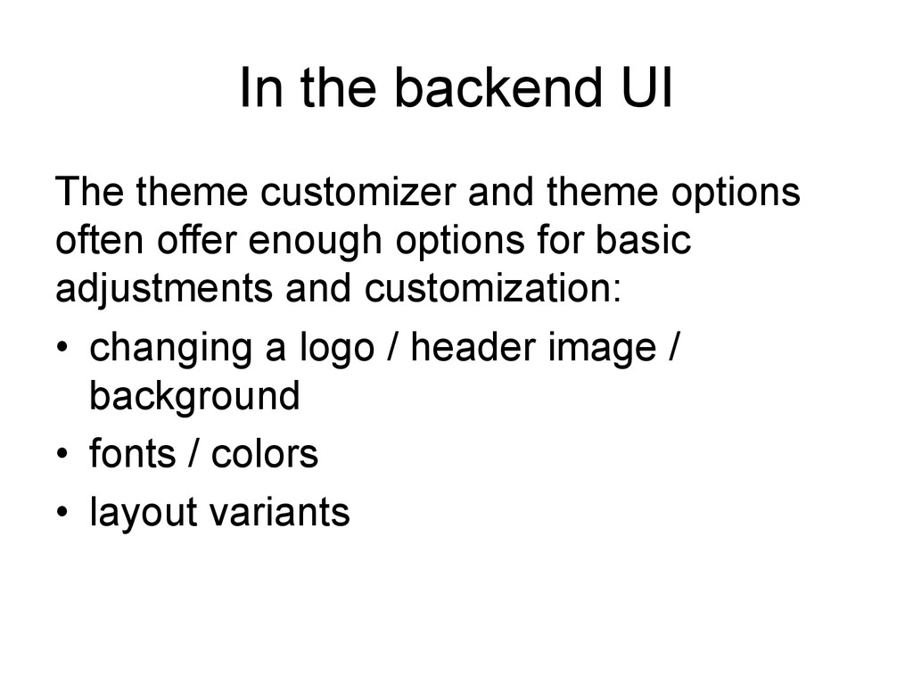 In the backend UI The theme customizer and them...