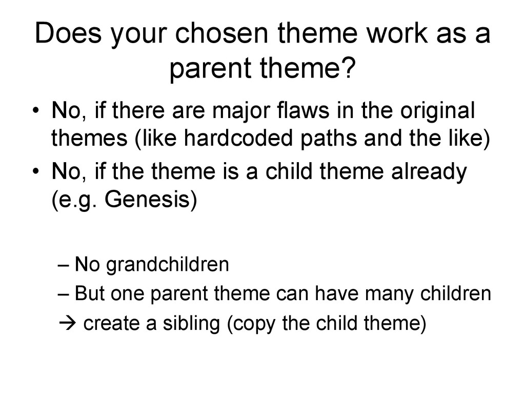 Does your chosen theme work as a parent theme? ...