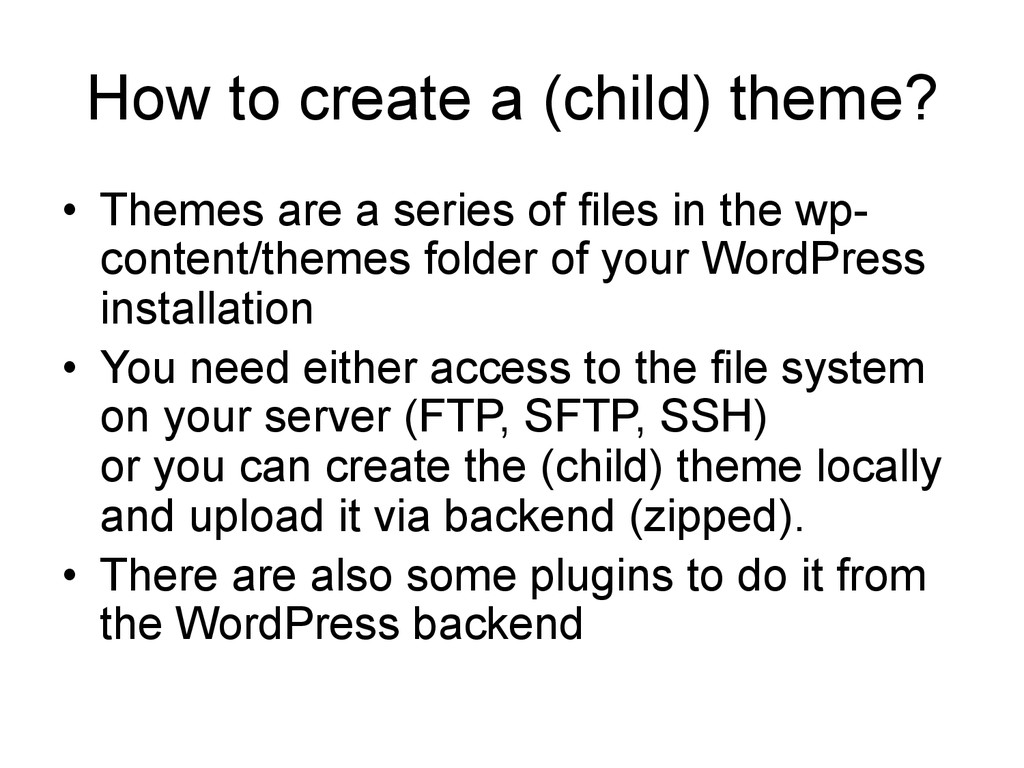 How to create a (child) theme? • Themes are a ...