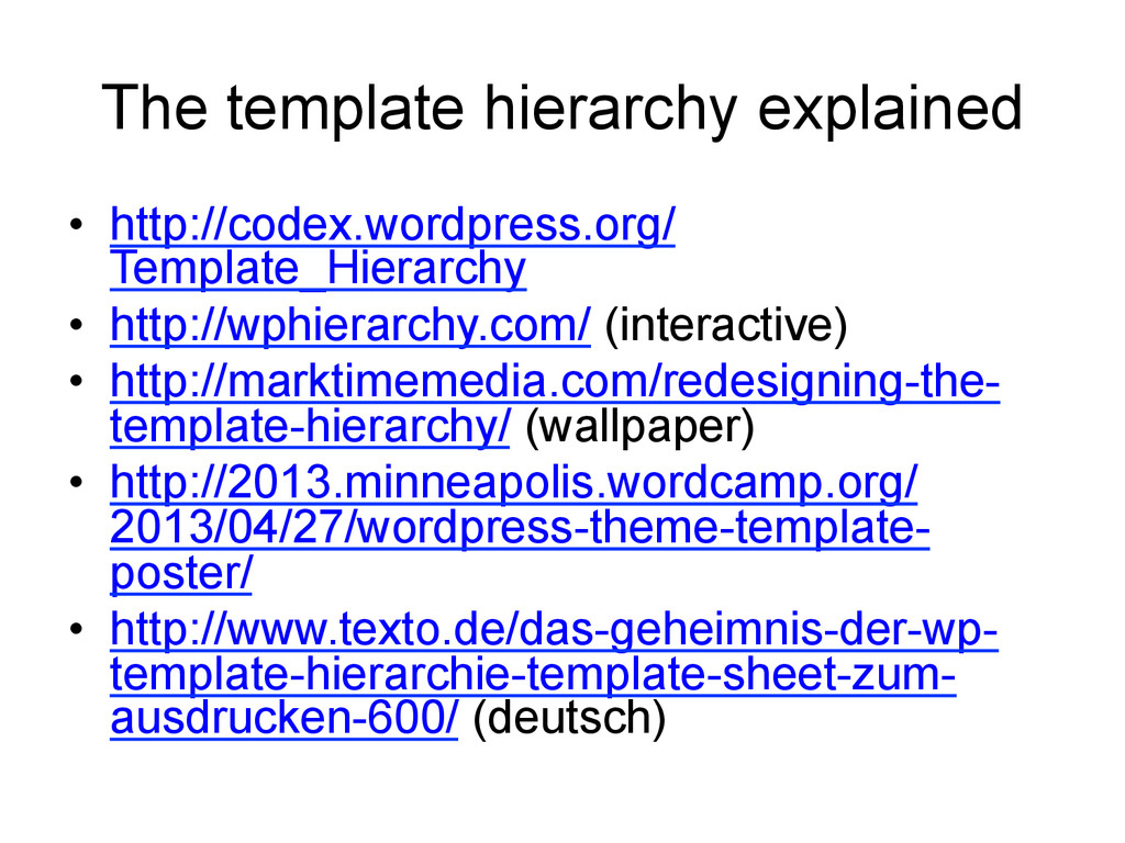 The template hierarchy explained • http://code...