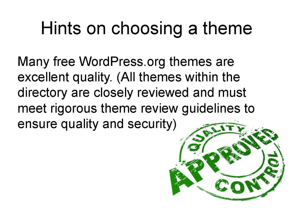 Hints on choosing a theme Many free WordPress.o...
