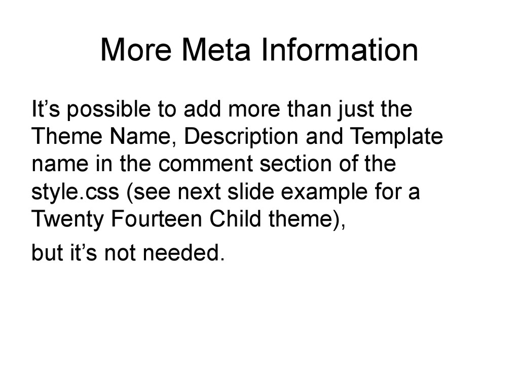 More Meta Information It's possible to add more...