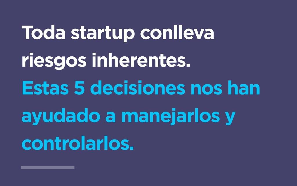 Toda startup conlleva riesgos inherentes. Estas...