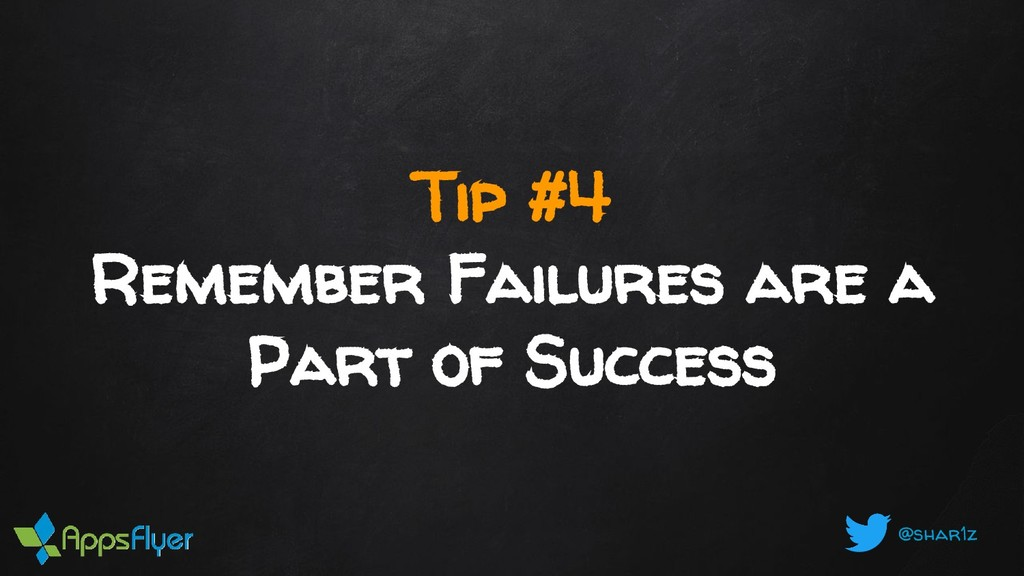 @shar1z Tip #4 Remember Failures are a Part of ...