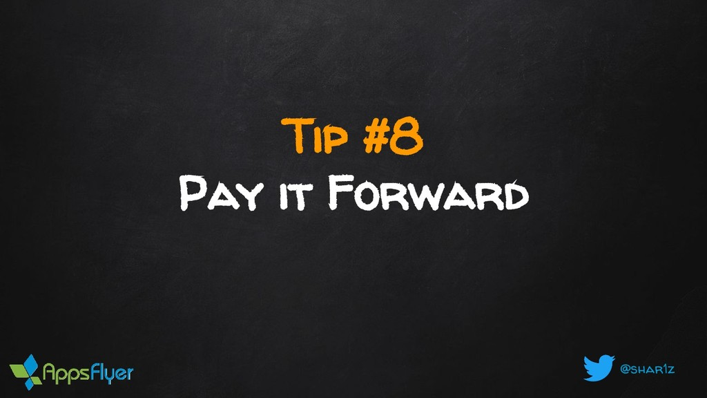 @shar1z Tip #8 Pay it Forward