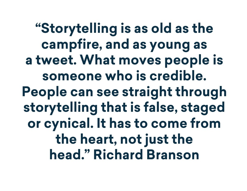 """""""Storytelling is as old as the campfire, and as..."""