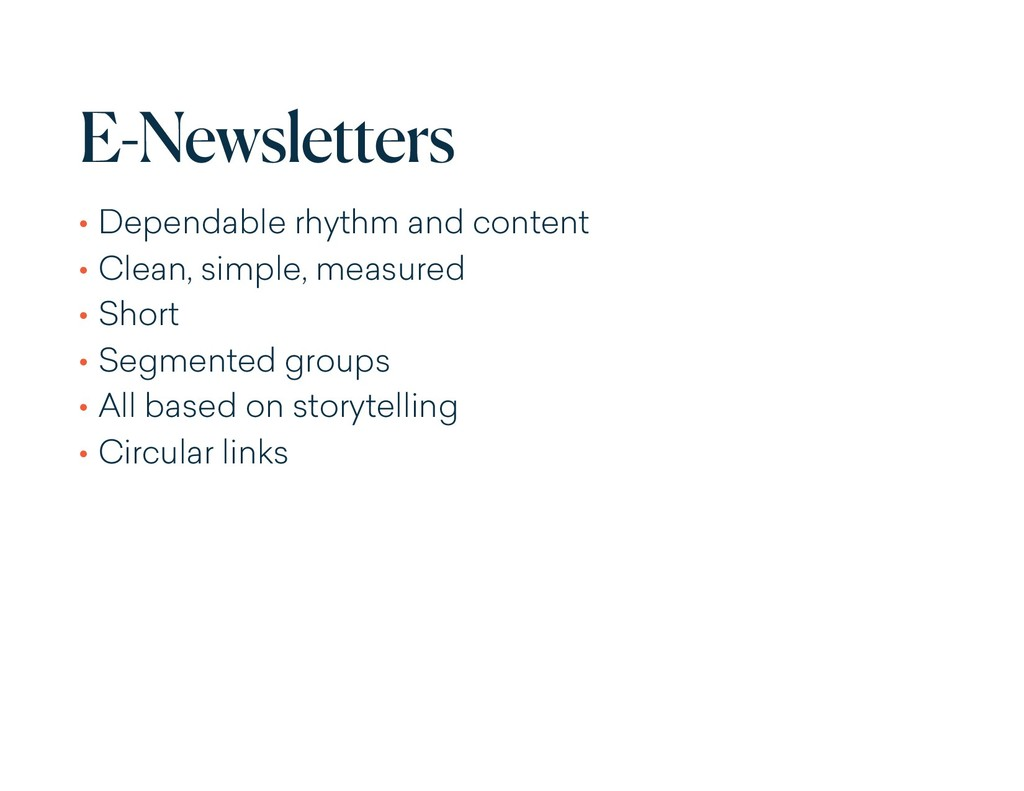 E-Newsletters • Dependable rhythm and content •...