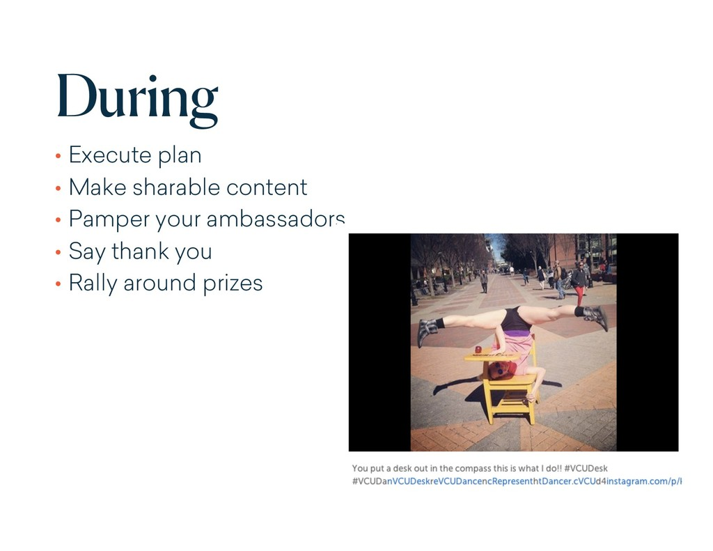 During • Execute plan • Make sharable content •...