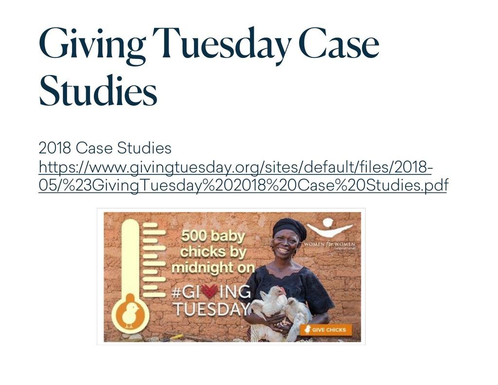 Giving Tuesday Case Studies 2018 Case Studies h...