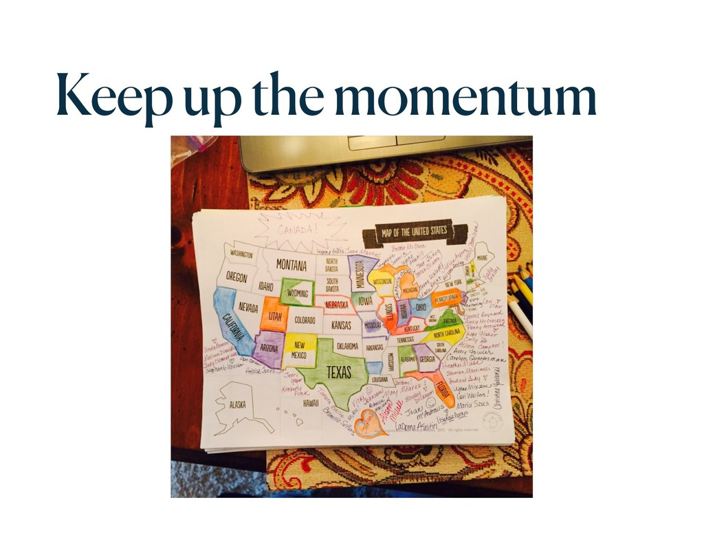 Keep up the momentum