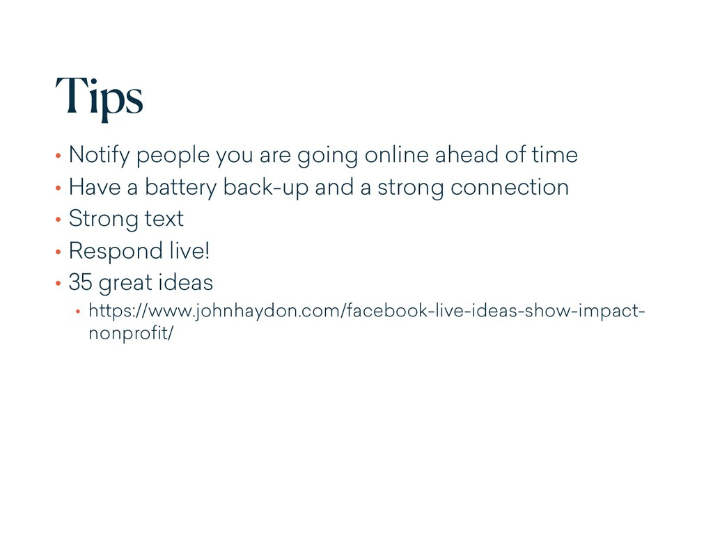 Tips • Notify people you are going online ahead...