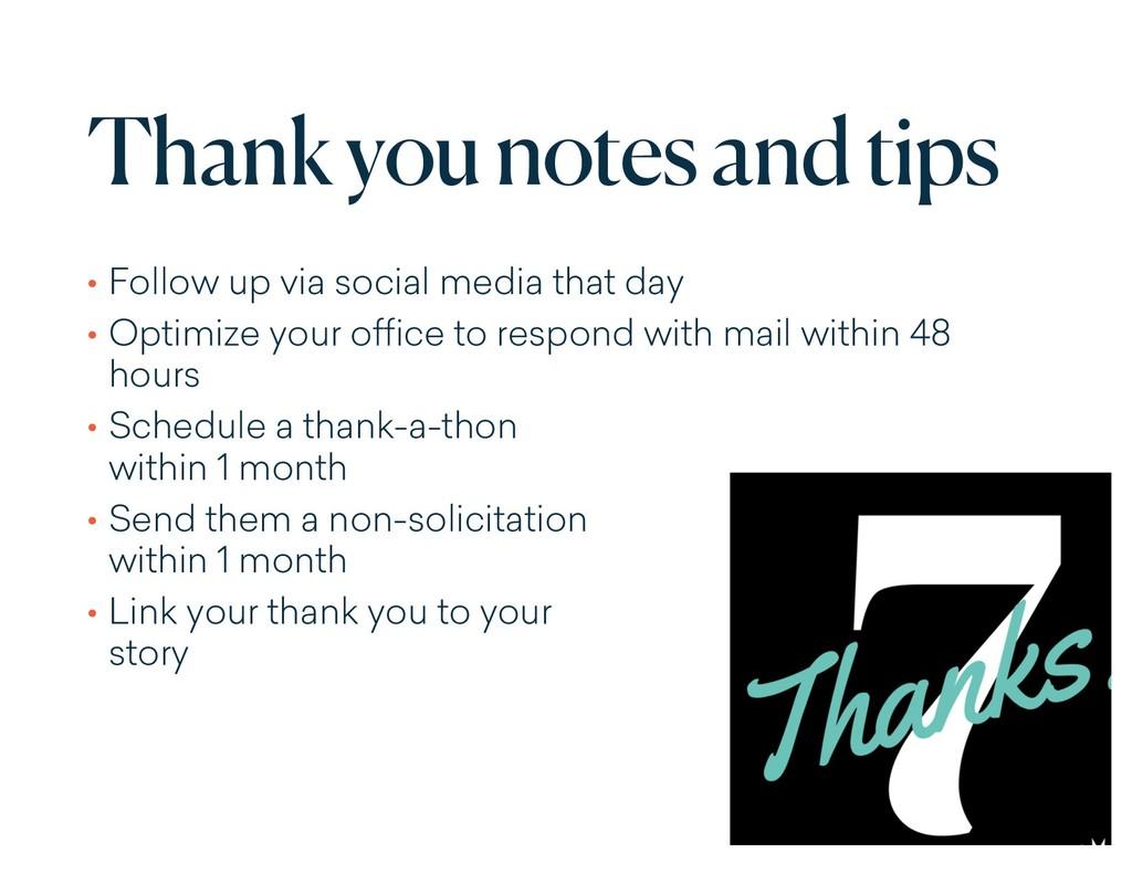 Thank you notes and tips • Follow up via social...