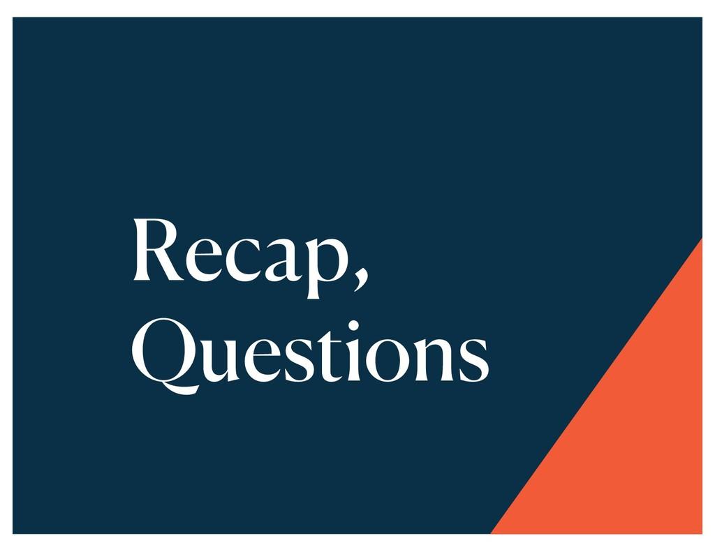 Recap, Questions