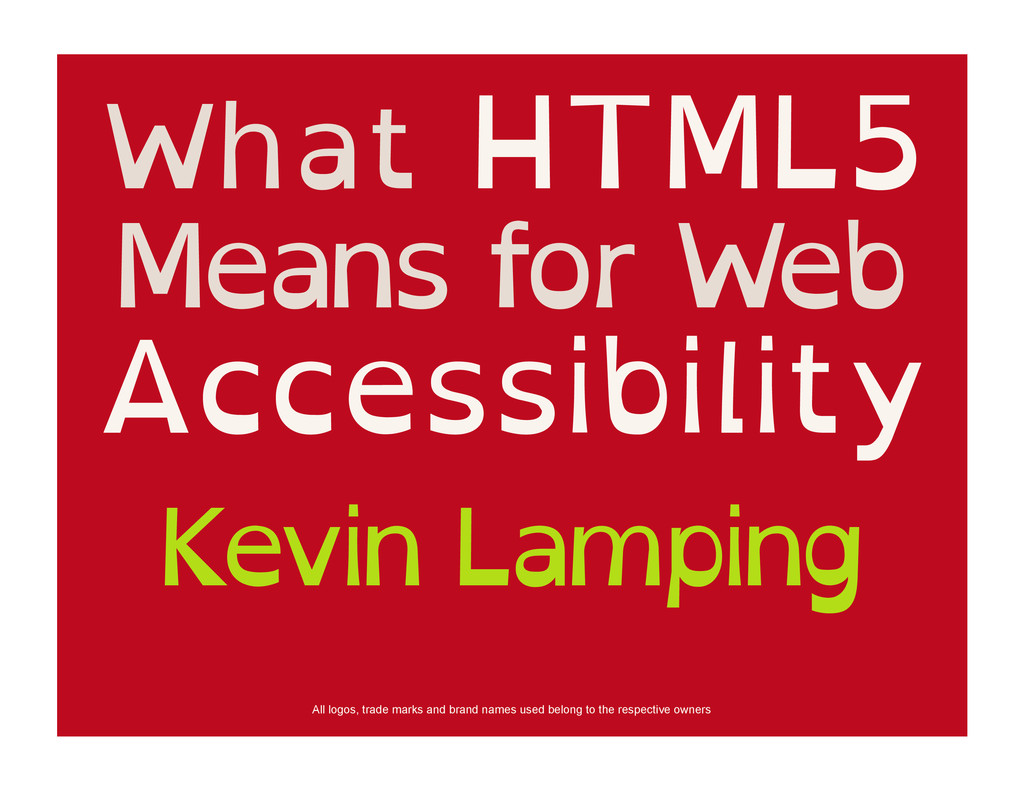 What HTML5 Means for Web Accessibility Kevin La...