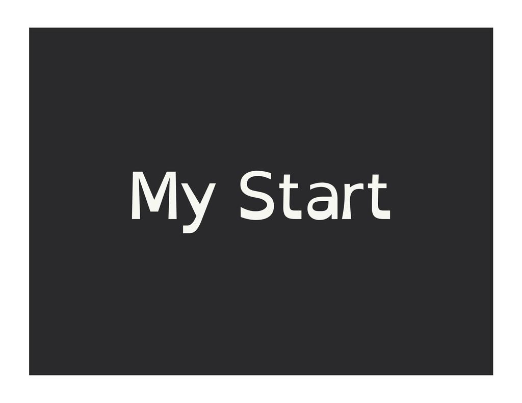 My Start