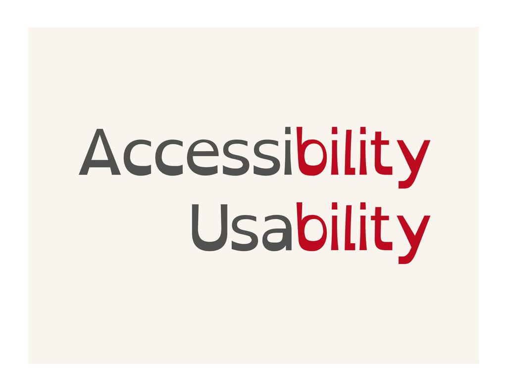 Accessibility Usability