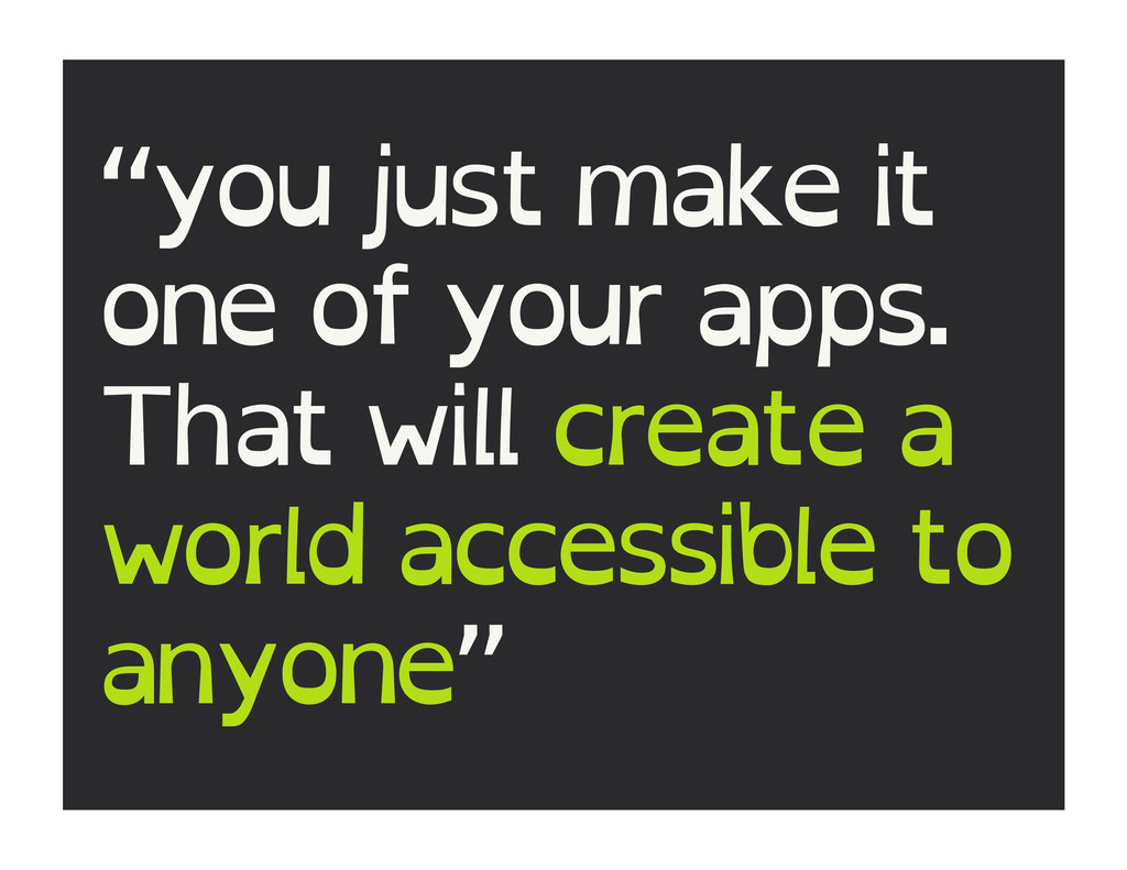 """you just make it one of your apps. That will c..."
