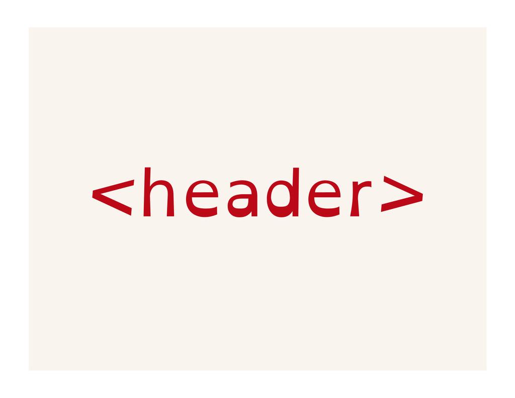 <header>