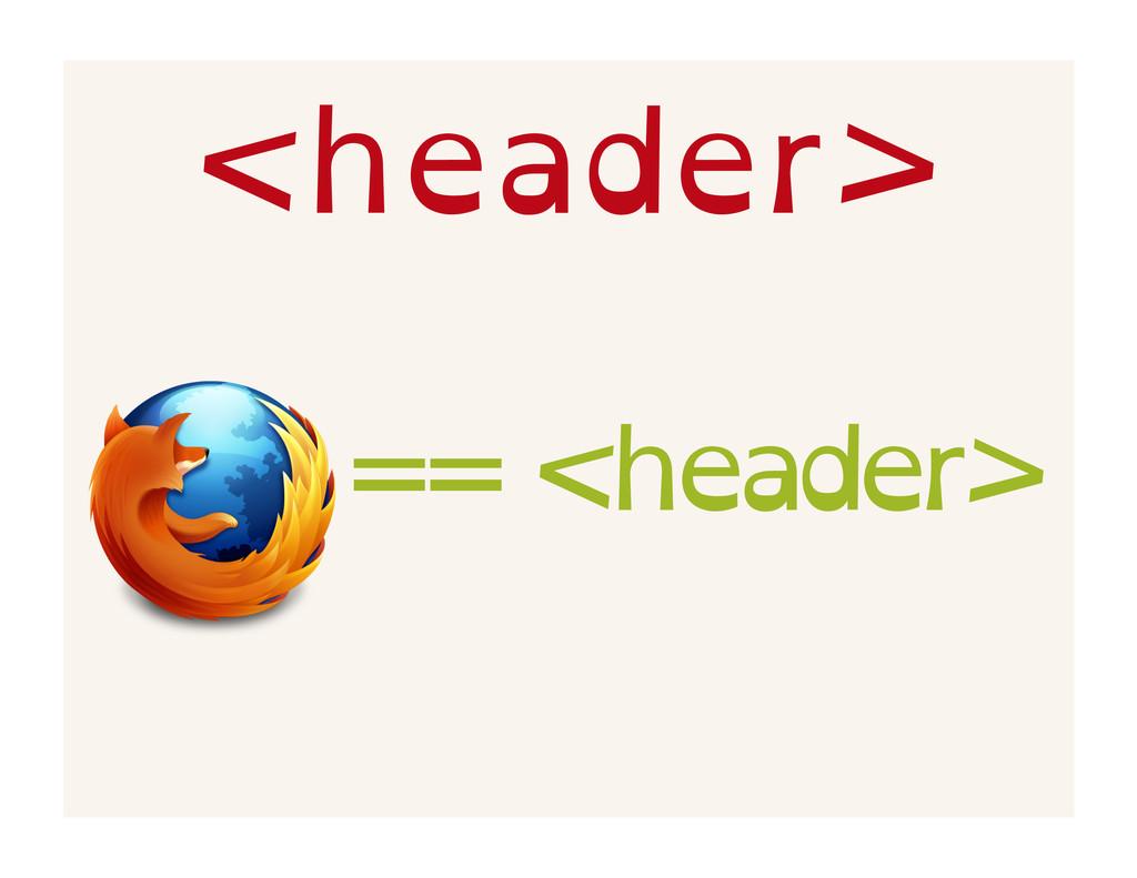 <header> == <header>