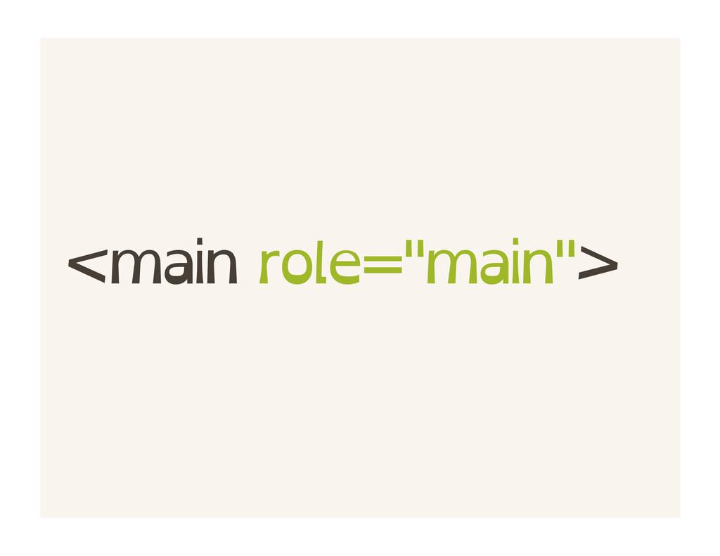 """<main role=""""main"""">"""