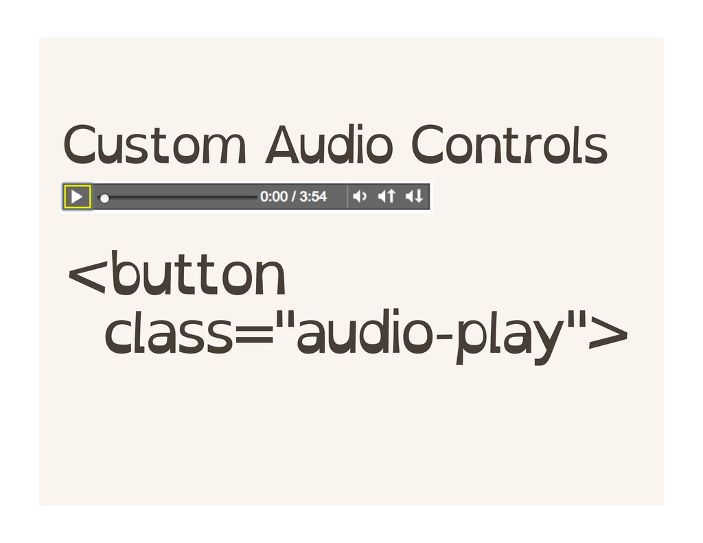 "<button class=""audio-play""> Custom Audio Contro..."